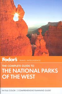 The Complete Guide to the National Parks of the West