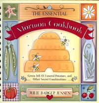 The Essential Mormon Cookbook