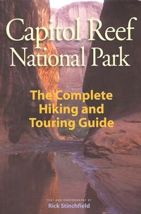Capitol Reef National Park The Complete Hiking and Touring Guide
