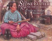 The Stone Cutter & the Navajo Maiden